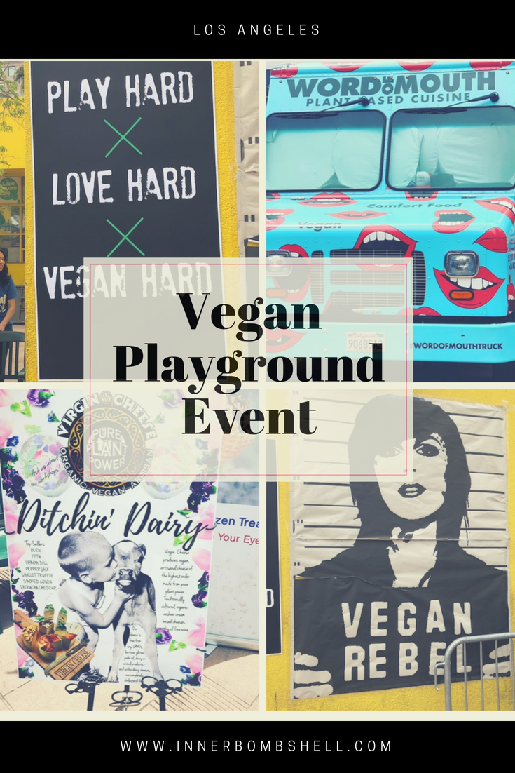 Vegan, Food, Events, playground, fitness, vegan skincare, vegan food, Vegan hard, California vegan, cruelty-free, plant-based