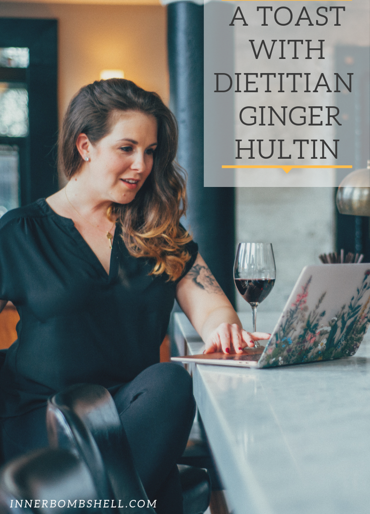 A Toast To Your Diet With Dietitian Ginger Hultin