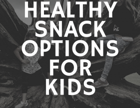 snacks, food, kids, eating, healthy eating, kids snacks.